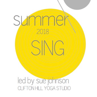 summer sing 19th-21st January 2018 led by sue johnson @ clifton hill yoga studio